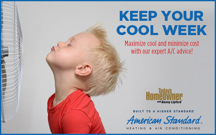 Keep Your Cool with Today's Homeowner!